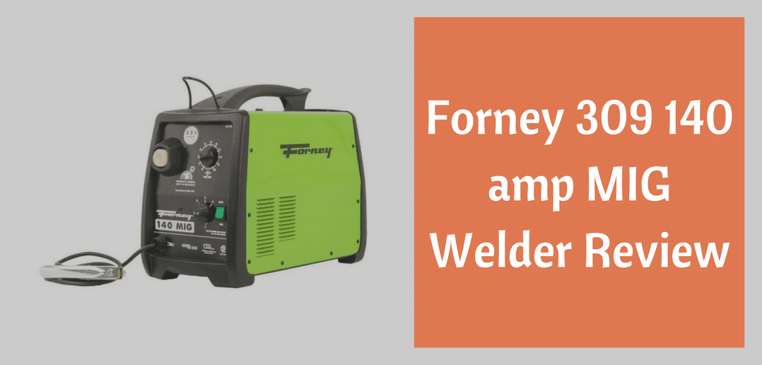 Forney 309 140 amp MIG Welder Review - The Definition of ...