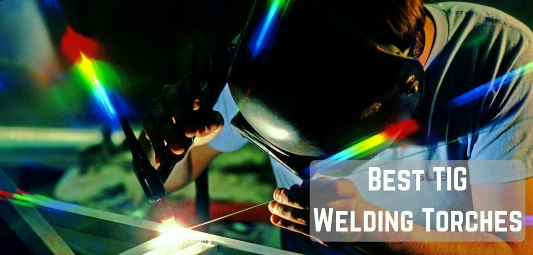 best tig welding torches